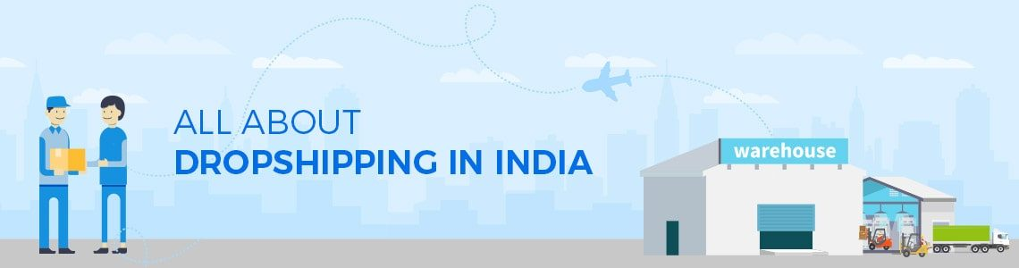 Dropshipping Guide: All About Dropshipping in India